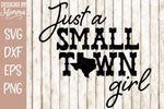 Just a Small Town Girl Texas SVG DXF EPS PNG