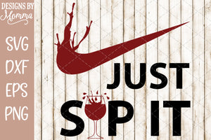 Just Sip It Wine SVG DXF EPS PNG