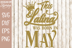 This Latina was born in May SVG DXF EPS PNG
