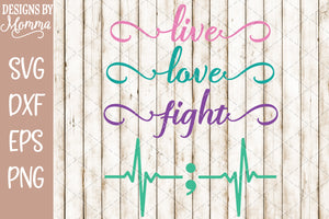 Live Love Fight Semicolon Awareness SVG DXF EPS PNG