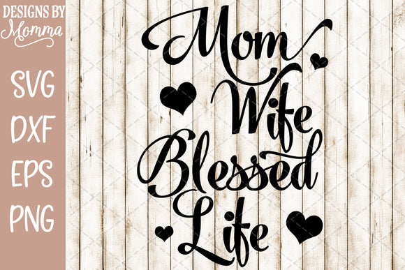 Mom Wife Blessed Life SVG DXF EPS PNG