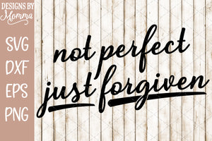 Not Perfect Just Forgiven SVG DXF EPS PNG