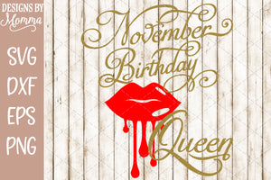 November Birthday Queen Lips SVG DXF EPS PNG