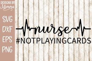 Nurse Not Playing Cards SVG DXF EPS PNG