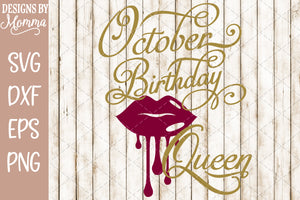 October Birthday Queen Lips SVG DXF EPS PNG