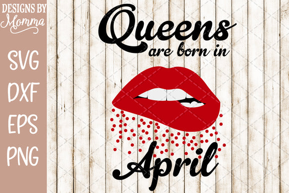 Queens are born in April Lips SVG DXF EPS PNG