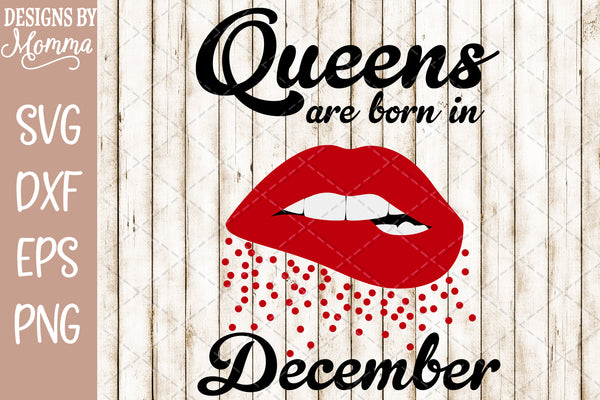 Queens are born in December Lips SVG DXF EPS PNG