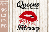 Queens are born in February Lips SVG DXF EPS PNG