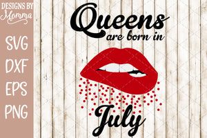 Queens are born in July Lips SVG DXF EPS PNG