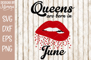 Queens are born in June Lips SVG DXF EPS PNG