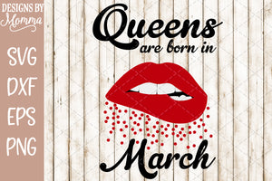 Queens are born in March Lips SVG DXF EPS PNG