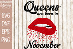 Queens are born in November Lips SVG DXF EPS PNG