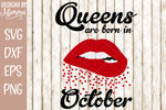Queens are born in October Lips SVG DXF EPS PNG