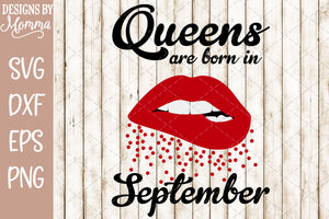 Queens are born in September Lips SVG DXF EPS PNG