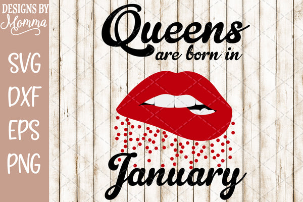 Queens are born in January Lips SVG DXF EPS PNG