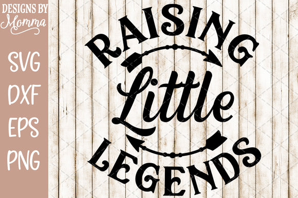 Raising little Legends SVG DXF EPS PNG