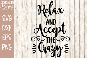 Relax and Accept the Crazy SVG DXF EPS PNG
