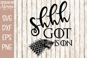 Shhh GOT is on SVG DXF EPS PNG