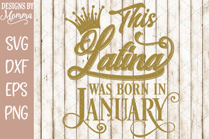 This Latina was born in January SVG DXF EPS PNG
