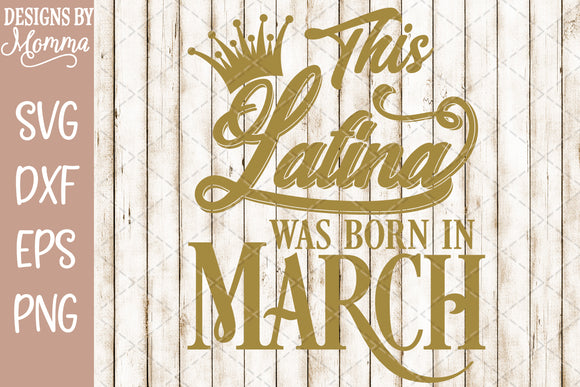 This Latina was born in March SVG DXF EPS PNG