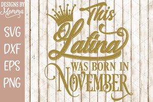 This Latina was born in November SVG DXF EPS PNG