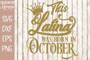 This Latina was born in October SVG DXF EPS PNG