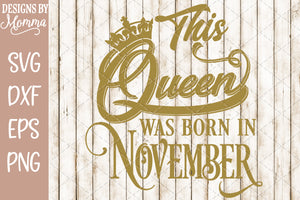 This Queen was born in November SVG DXF EPS PNG