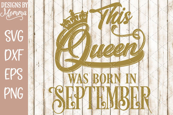 This Queen was born in September SVG DXF EPS PNG