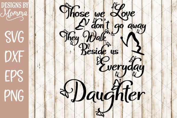 Those we Love Butterflies Daughter SVG DXF EPS PNG