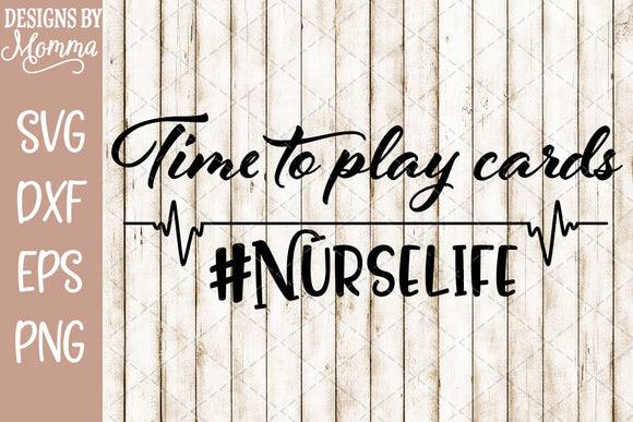 Time to play cards - Nurse Life SVG DXF EPS PNG