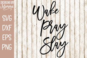 Wake Pray Slay Smooth Script SVG DXF EPS PNG