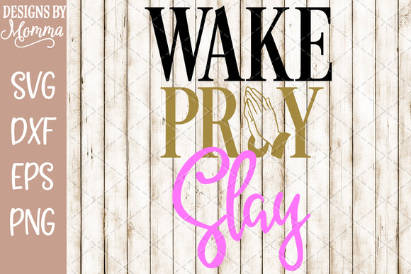 Wake Pray Slay Hands SVG DXF EPS PNG