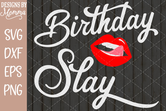Birthday Slay Lips Tongue SVG DXF EPS PNG