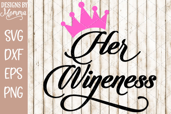 Her Wineness SVG DXF EPS PNG