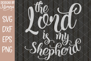 The Lord is my Shepherd SVG DXF EPS PNG