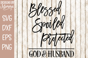 Blessed Spoiled Protected God Husband SVG DXF EPS PNG