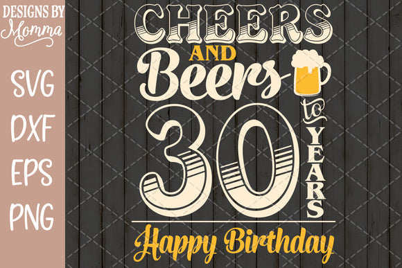 Cheers and Beers to 30 Years Birthday SVG DXF EPS PNG