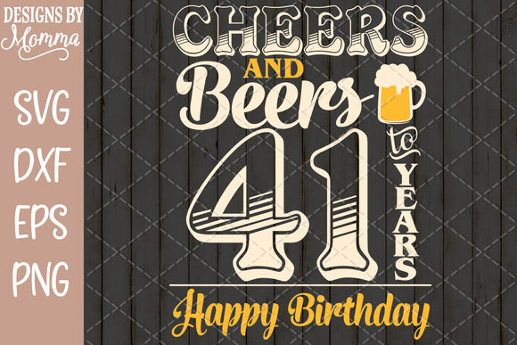 Cheers and Beers to 41 Years Birthday SVG DXF EPS PNG