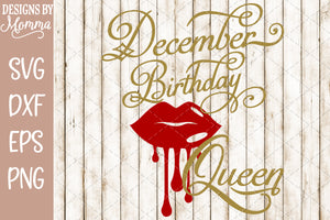 December Birthday Queen Lips SVG DXF EPS PNG