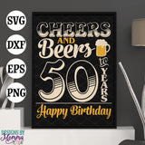Cheers and Beers to 50 Years Birthday - Combo Set with Numbers 0-9 SVG DXF EPS PNG