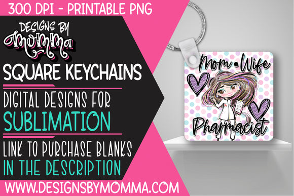 Mom Wife Pharmacist Square Keychain Sublimation Design