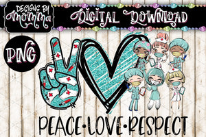 Peace Love Respect Medical Professions Sublimation PRINTABLE PNG