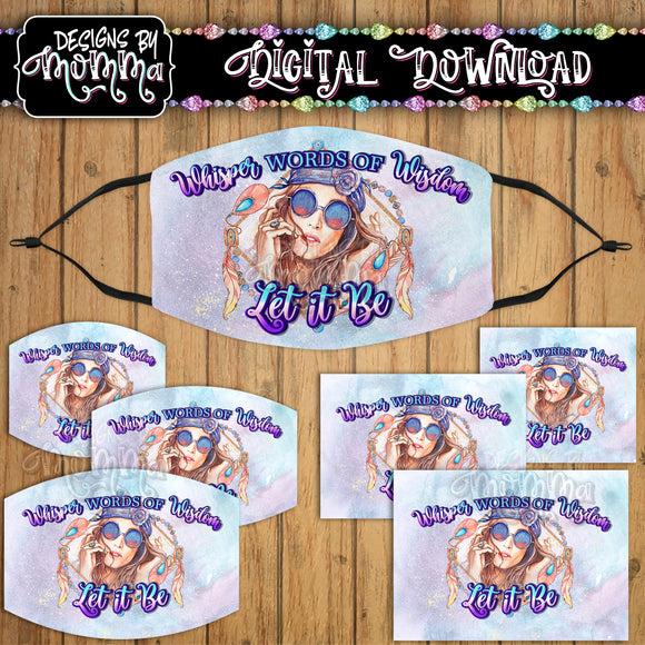 Whisper Words of Wisdom Let it Be 2 Hippie CC Face Cover Mask PNG Sublimation Design