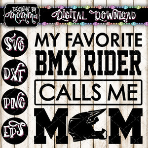 My Favorite BMX Rider calls me Mom SVG DXF EPS PNG