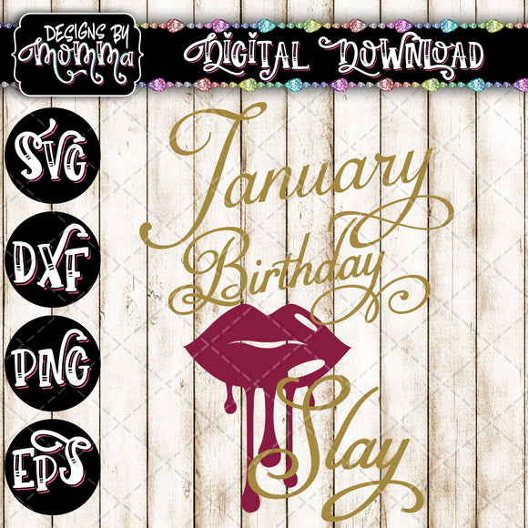 January Birthday Slay Dripping Lips SVG DXF EPS PNG