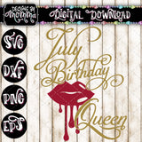 July Birthday Queen Lips SVG DXF EPS PNG