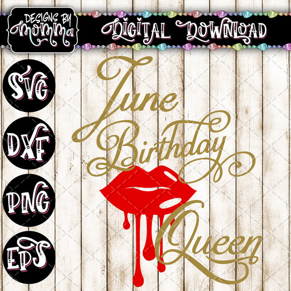 June Birthday Queen Lips SVG DXF EPS PNG