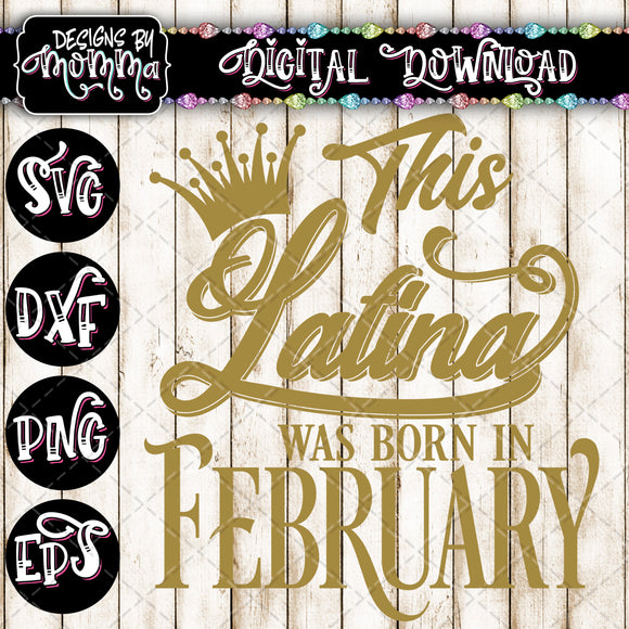 This Latina was born in February SVG DXF EPS PNG