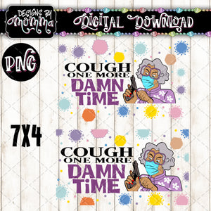 Mask Cough one more Damn Time (7 x 4) PNG Sublimation Design