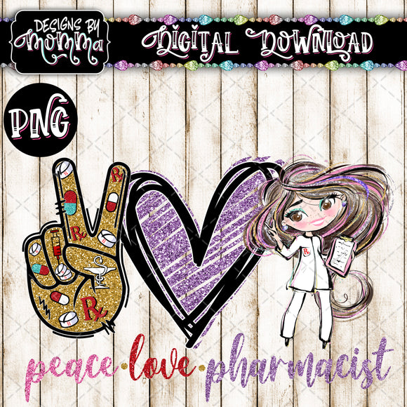 Peace Love Pharmacist Sublimation PRINTABLE PNG